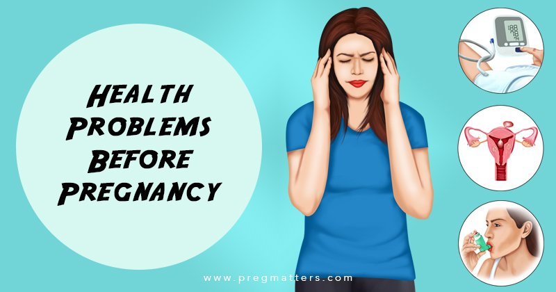 Health Problems Before Pregnancy